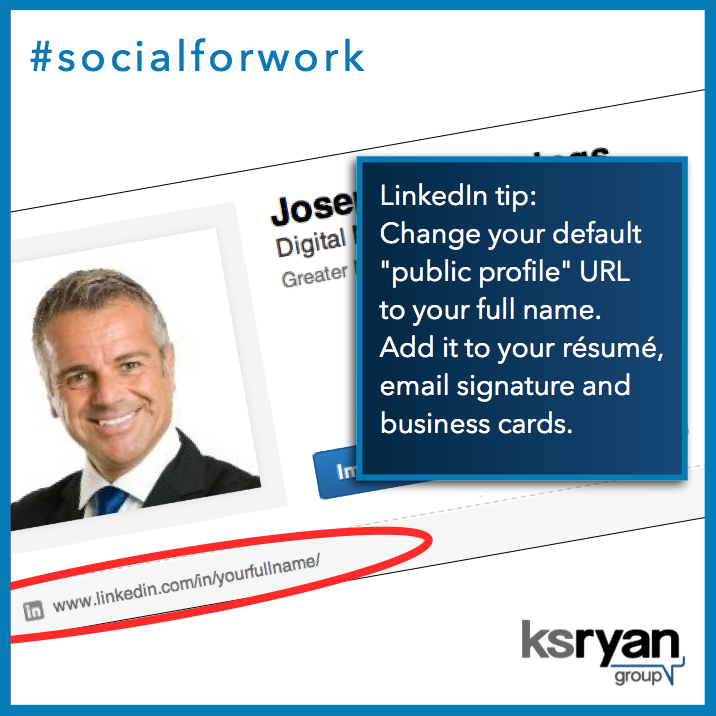 Change your default public profile URL to your full name. Add it to your resume, email signature and business cards.
