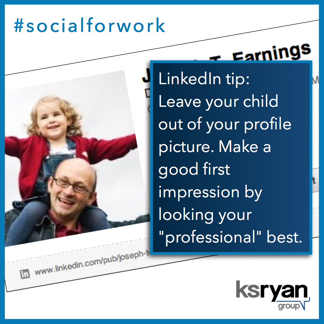 LinkedIn tip: Leave your child out of your LinkedIn profile picture. #socialforwork